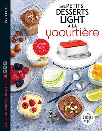 Mes petits desserts light à la yaourtière (Les petits...
