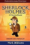Sherlock Holmes Adaptado Para Criancas - O Silver Blaze