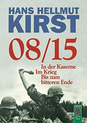 08/15: In der Kaserne - Im Krieg - Bis zum bitteren Ende / Gesamtausgabe der Trilogie