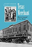 Texas Merchant: Marvin Leonard and Fort Worth (Volume 11) (Kenneth E. Montague Series in Oil and Business History)