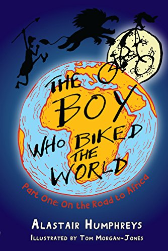 Humphreys, A: Boy Who Biked the World: Afric Pb: Part One: On the Road to Africa