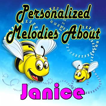 Personalized Melodies About Janice