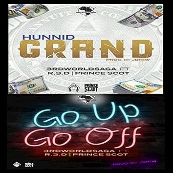 Hunnid Grand / Go up Go Off