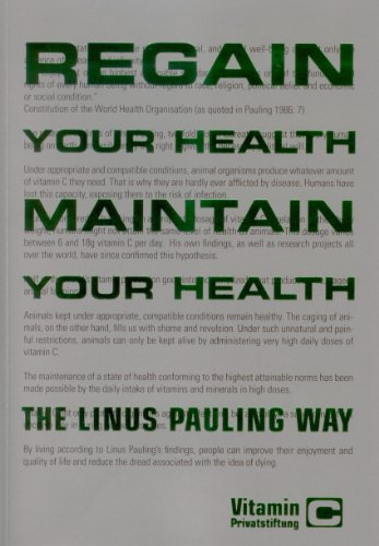 Regain Your Health, Maintain Your Health - The Linus Pauling Way. Vitamin C (English Edition)