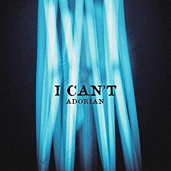 I Can T