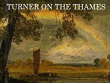 Turner on the Thames: River Journeys in the Year 1805