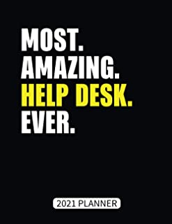 Most Amazing Help Desk Ever 2021 Planner: Help Desk Gift Weekly Planner With Daily & Monthly Overview   Personal Appointme...