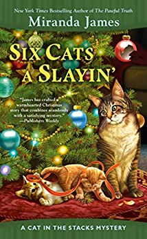 Six Cats a Slayin' (Cat in the Stacks Mystery Book 10) by [Miranda James]
