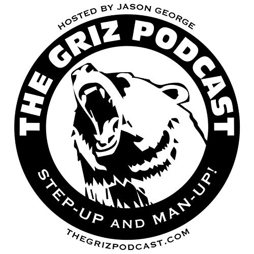 THE GRIZ PODCAST Podcast By Jason T. George (the GRIZ) cover art