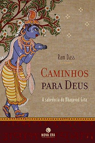 Caminhos para Deus: Ensinamentos do Bhagavad Gita: Ensinamentos do Bhagavad Gita
