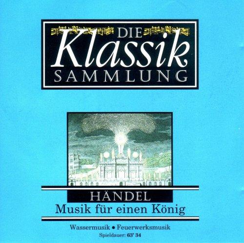 Die Klassik Sammlung - Händels Musik für einen König