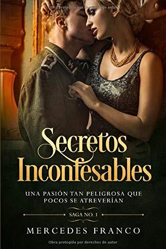 (6 Libros En 1) Colección Completa de Novelas Románticas en Español: Secretos Inconfesables y Pasiones Prohibidas De Mi Pasado