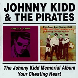 The Johnny Kidd Memorial Album / Your Cheating Heart