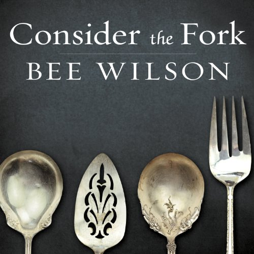 Consider the Fork     A History of How We Cook and Eat              By:                                                                                                                                 Bee Wilson                               Narrated by:                                                                                                                                 Alison Larkin                      Length: 11 hrs and 30 mins     1,009 ratings     Overall 4.2