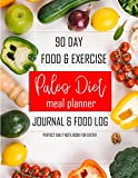 90 Day Food & Exercise Paleo Diet Meal Planner Journal & Food Log: A Food Journal and Activity Log to Track Your Eating and Exercise for Optimal ... Fitness Tracker) (Health, Fitness & Dieting)