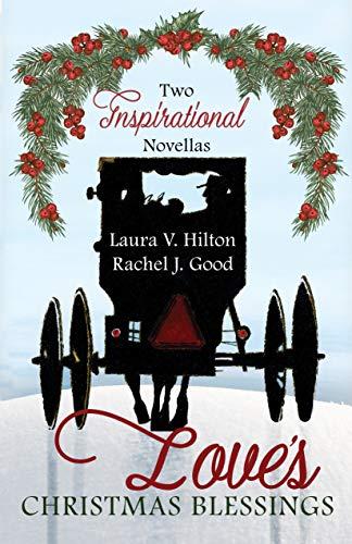 Love's Christmas Blessings by [Celebrate Lit Publishing, Laura V. Hilton, Rachel J. Good]