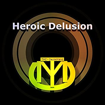 Heroic Delusion