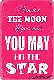 Apunta a la luna si usted Miss You May Hit The Star Vintage Look Lata de 20 x 30 cm Decoración Cartel para el hogar, cocina, baño, granja, jardín, garaje, citas inspiradoras decoración de pared