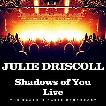 Shadows of You Live (Live)