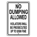 PAS DE Dumping Autorisé Violators sera Prosecuted jusqu'à $500fine Restriction Alerte avis de Caution plaque en aluminium plaque en métal