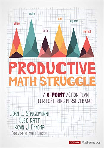 Productive Math Struggle: A 6-Point Action Plan for Fostering Perseverance (Corwin Mathematics Series)