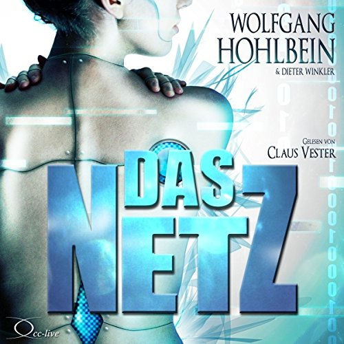 Das Netz                   By:                                                                                                                                 Wolfgang Hohlbein,                                                                                        Dieter Winkler                               Narrated by:                                                                                                                                 Claus Vester                      Length: 16 hrs and 11 mins     Not rated yet     Overall 0.0