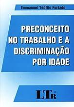 Preconceito no Trabalho e a Discriminação (Em Portuguese do Brasil)