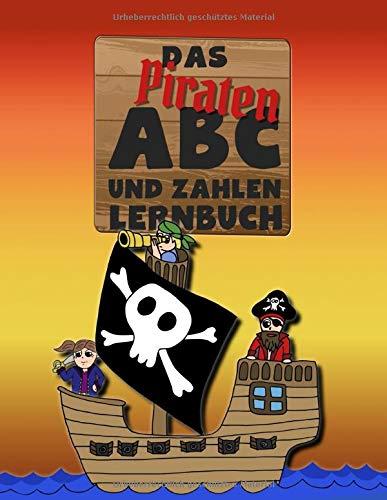 Das Piraten ABC und Zahlen Lernbuch: Buchstaben und Zahlen in Druckschrift schreiben lernen und üben