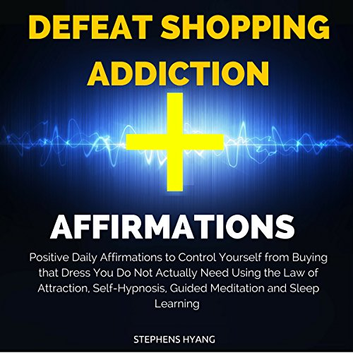 Defeat Shopping Addiction Affirmations audiobook cover art