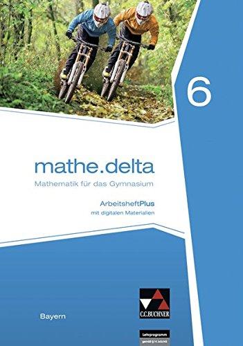 mathe.delta – Bayern / mathe.delta Bayern AHPlus 6: Mathematik für das Gymnasium / mit Lernsoftware (mathe.delta – Bayern: Mathematik für das Gymnasium)