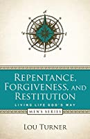 Repentance, Forgiveness, and Restitution