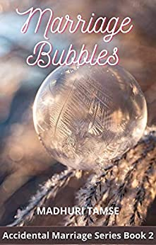 Marriage Bubbles (Accidental Marriage Series Book 2) by [Madhuri Tamse]