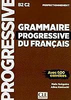 Grammaire progressive du francais - Nouvelle edition: Niveau perfectionnemen