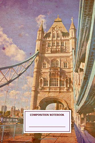 Composition Notebook: Tower Bridge In London Journal Note Taking System for School and University
