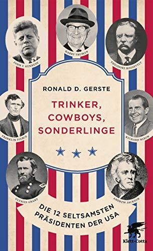 Trinker, Cowboys, Sonderlinge: Die 12 seltsamsten Präsidenten der USA