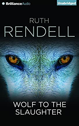 Wolf to the Slaughter (Chief Inspector Wexford) by Ruth Rendell (2014-10-21)