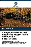 Saatgutproduktion und natuerliche Regeneration der Buche in Suedschweden