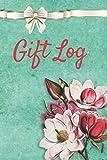Gift Log: Gift Record Keeper Tracker Notebook ( Gift Registry Gift Planner, Organizer, Keepsake for Bridal Shower, Wedding Party) - Flower Cover Design 6' X 9'