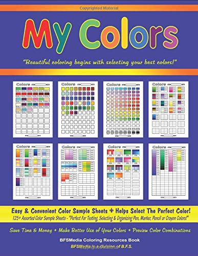 My Colors - Easy & Convenient Color Sample Sheets: Coloring Resources Book: 125+ Assorted Color Sample Sheets - 'Perfect For Testing, Selecting & ... Colors!' (Coloring Resources Series)