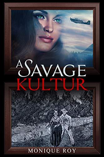 A Savage Kultur by [Monique Roy]
