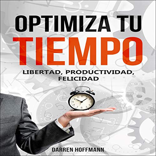 Optimiza tu tiempo [Optimize Your Time] cover art