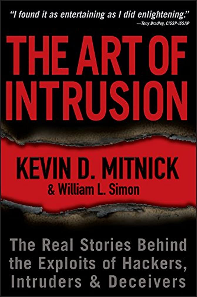 ゲート店員歴史The Art of Intrusion: The Real Stories Behind the Exploits of Hackers, Intruders and Deceivers (English Edition)