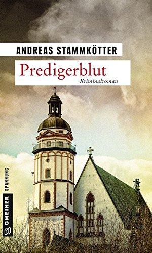 Predigerblut: Kriminalroman (Kriminalromane im GMEINER-Verlag)