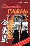 Comprendre l'Aïkido - Budo Editions - 25/05/2009