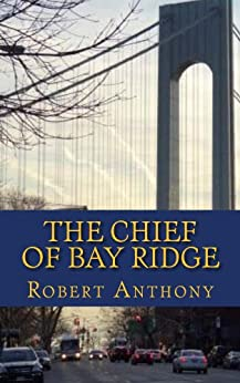 The Chief of Bay Ridge by [Robert Anthony]