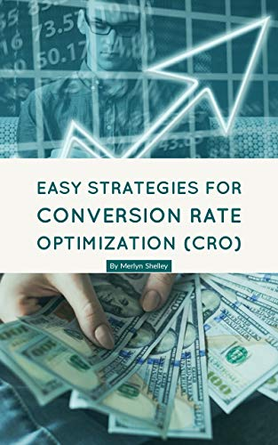 Easy Strategies For Conversion Rate Optimization (CRO) (English Edition)
