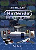 Ultimate Nintendo: Guide to the NES Library (1985-1995)