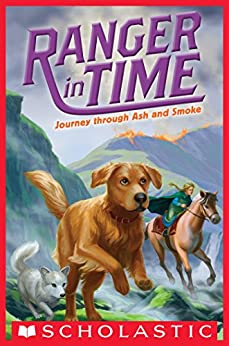 Journey through Ash and Smoke (Ranger in Time #5) by [Kate Messner, Kelley McMorris]