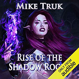Rise of the Shadow Rogue                   Written by:                                                                                                                                 Mike Truk                               Narrated by:                                                                                                                                 Ryan West                      Length: 17 hrs and 29 mins     2 ratings     Overall 4.5