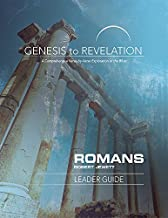 Genesis to Revelation: Romans Leader Guide: A Comprehensive Verse-by-Verse Exploration of the Bible (Genesis to Revelation series)